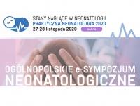 "Ogólnopolskie e-Sympozjum Neonatologiczne ""Stany naglące w neonatologii"""